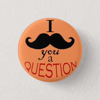 """""""I mustache you a question""""ボタン 缶バッジ"""