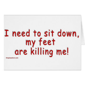 I_need_to_sit_down_my_feet_are_killing_me カード