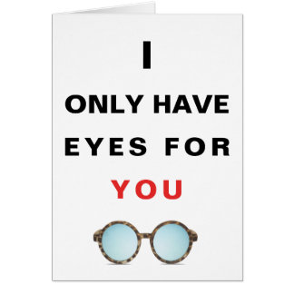 I ONLY HAVE EYES FOR YOU | GREETING CARD カード