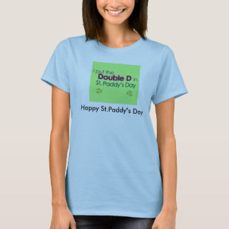 i_put_the_double_d_in_st_paddy_s_day_shirt、偶然… tシャツ