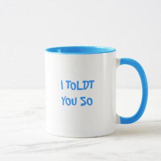 I TOLDTそう マグカップ