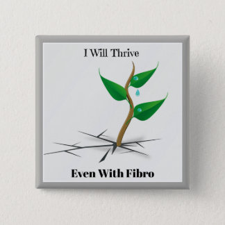 I Will Thrive Even With Fibro Button 5.1cm 正方形バッジ