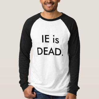 IEは死んでいます Tシャツ