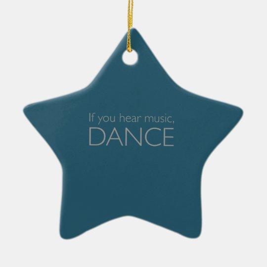 if you hear music,DANCE セラミックオーナメント