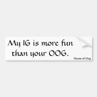 IGはOOGよりよくします バンパーステッカー