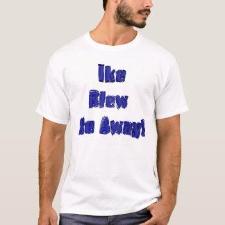 Ikeは私を遠くになタンク吹きました Tシャツ