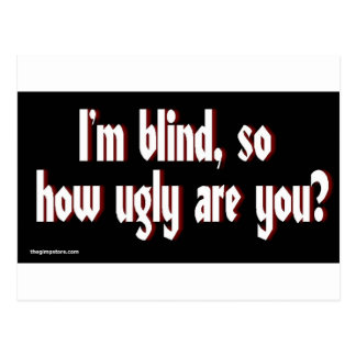Im_blind_so_how_ugly_are_you. ポストカード