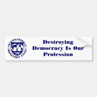 IMFのロゴは、破壊の民主主義私達の専門職です バンパーステッカー