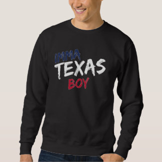 Immaテキサス州の男の子 スウェットシャツ