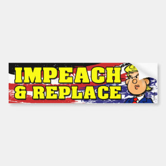 Impeach and Replace バンパーステッカー