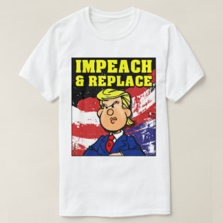 Impeach and Replace Tシャツ