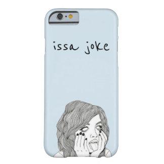 """""""issa箱""""は電話冗談を言います barely there iPhone 6 ケース"""