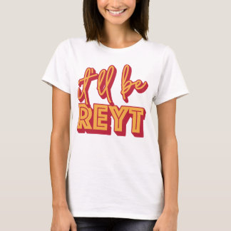 It'll Be Reyt Yorkshire English Slang Tee Tシャツ