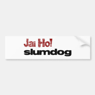 Jai Ho! Slumdogのバンパーステッカー バンパーステッカー