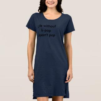 k破裂音の生命はTシャツの服を飛び出ません ドレス