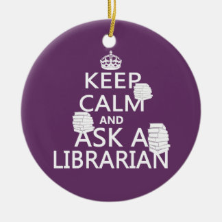 Keep Calm and Ask A Librarian セラミックオーナメント
