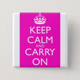 Keep Calm and Carry Onの鮮やかなピンク 5.1cm 正方形バッジ