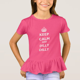 Keep Calm and Dilly Dilly Girls' Ruffle T-Shirt Tシャツ