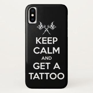 Keep calm and get a tattoo iPhone x ケース
