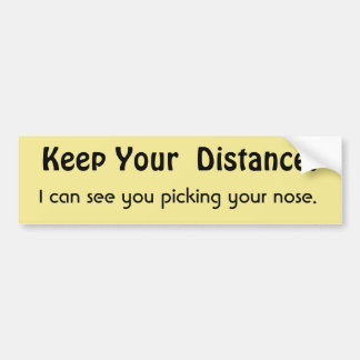 Keep Your Distance ! Funny Message Warning バンパーステッカー