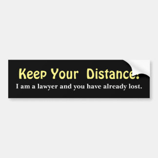 Keep Your Distance ! Lawyer -  Funny Message バンパーステッカー