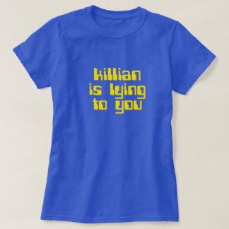 Killianはあなたにあっています。 連続した人のティー tシャツ