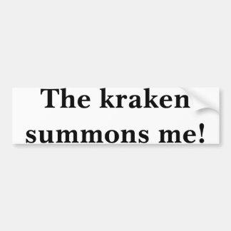 krakenは私を呼び出します! バンパーステッカー