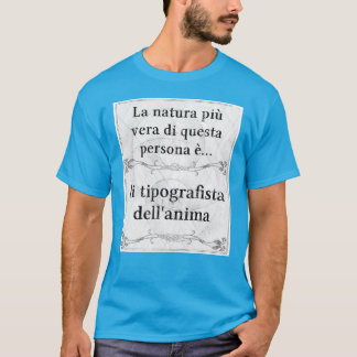 Laのnaturaのpiùヴィエラ: tipografo、tipografista、anima tシャツ