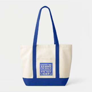 Leave Me Alone I'm Only Talking To My Cat Tote トートバッグ
