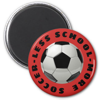 Less School More Soccer マグネット