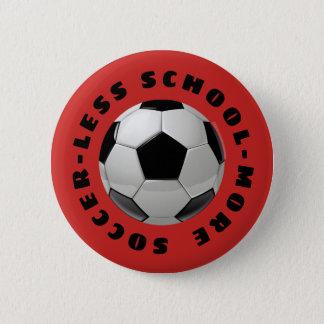 Less School More Soccer 5.7cm 丸型バッジ