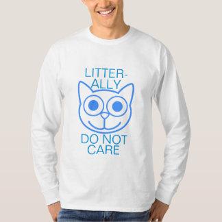 Litterallyは気になりません Tシャツ