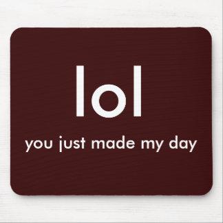 lol、ちょうど私の日を作りました! マウスパッド