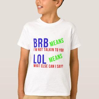 LOL BRBのおもしろいな意味 Tシャツ