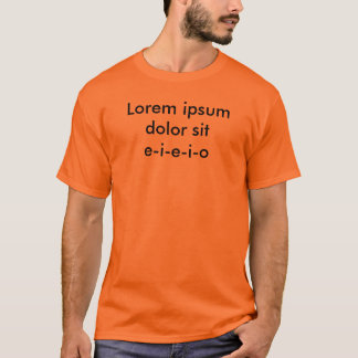 Loremのipsumの嘆きはe-i-e-i-oを坐らせます Tシャツ