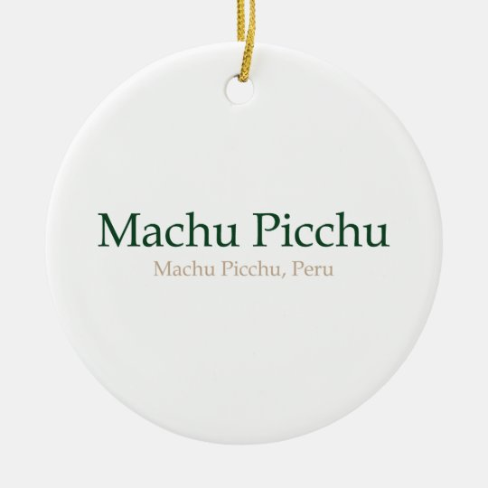 Machu Picchu, PeruMachu Picchu セラミックオーナメント