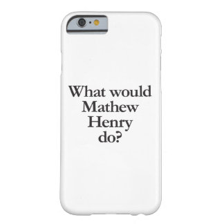 Mathew Henryする何が Barely There iPhone 6 ケース