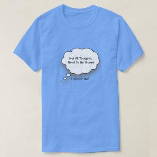 MisterPの共有されたワイシャツがあるないすべての思考の必要性 Tシャツ