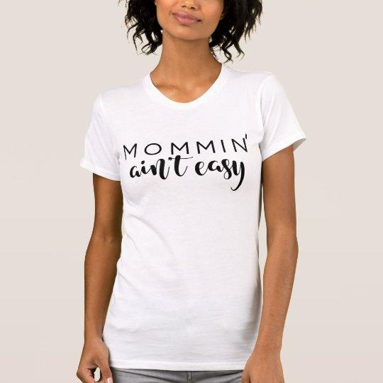 Momminは容易ではないお母さんの粋で黒い原稿のカスタムではないです Tシャツ