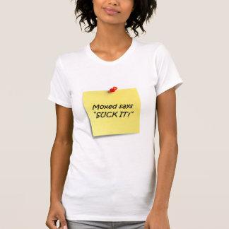 Moxedは吸いますそれを言います Tシャツ