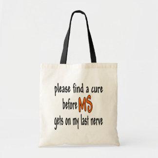 MSの前に治療を得ます私の最後の神経で見つけて下さい トートバッグ
