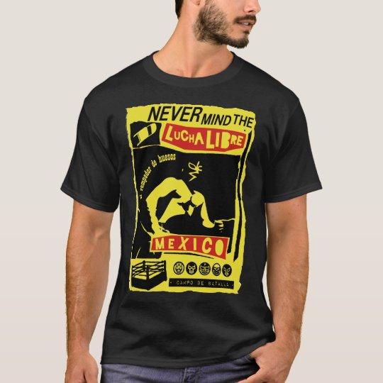 NEVER MIND LUCHA LIBRE b Tシャツ