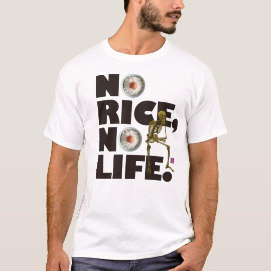 NO RICE NO LIFE. Tシャツ