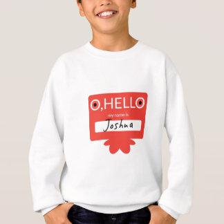 Oのこんにちは私の名前はジョシュアです スウェットシャツ