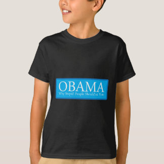 OBAMA-WHY-STUPID-PEOPLE Tシャツ