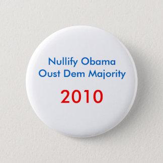 ObamaOust Demの大半2010年を無効にして下さい 5.7cm 丸型バッジ