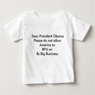 ObamaPlease親愛なる大統領はAmericを…許可しません ベビーTシャツ