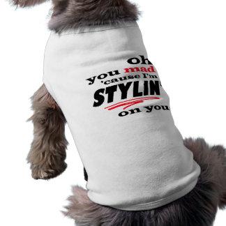 Oh気違いの原因私はあなたのStylinです ペット服