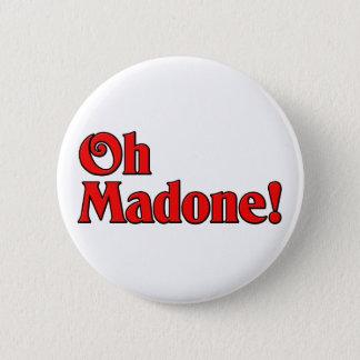 Oh Madone! 5.7cm 丸型バッジ