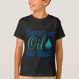 oil_for_that_disblteal tシャツ
